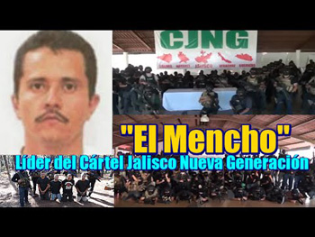 """El Mencho"" is the head of the CJNG cartel"